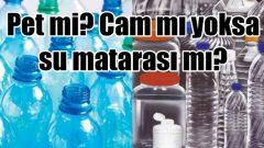 Su matarası mı, çelik su termosu mu yoksa pet şişe mi?
