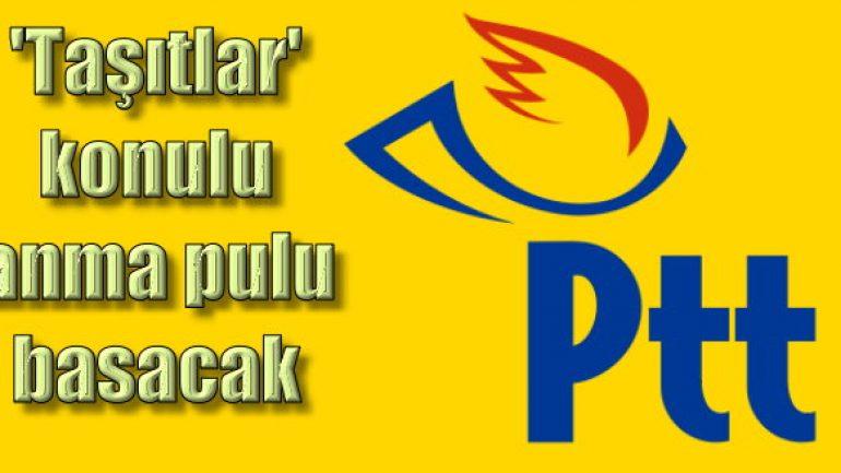 PTT'den 'Taşıtlar' konulu anma pulu