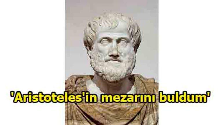 'Aristoteles'in mezarını buldum'
