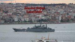 İstanbul Boğazı kapatılabilir!