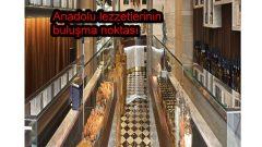 Anadolu lezzetlerinin buluşma noktası