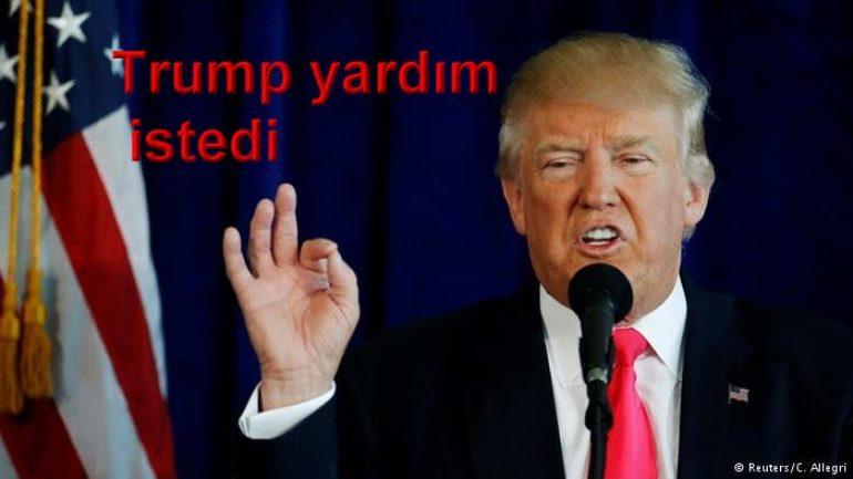 Trump yardım istedi