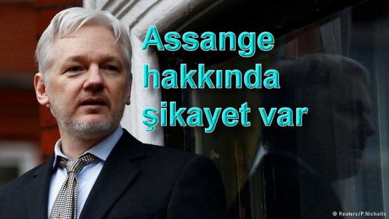 Assange hakkında şikayet var