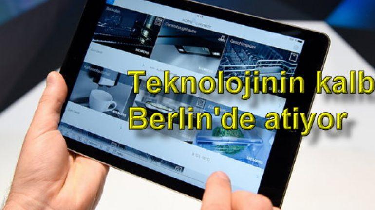 Teknolojinin kalbi Berlin'de atıyor