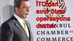 İTO'dan sınır ötesi operasyona destek