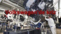 Volkswagen'de kriz