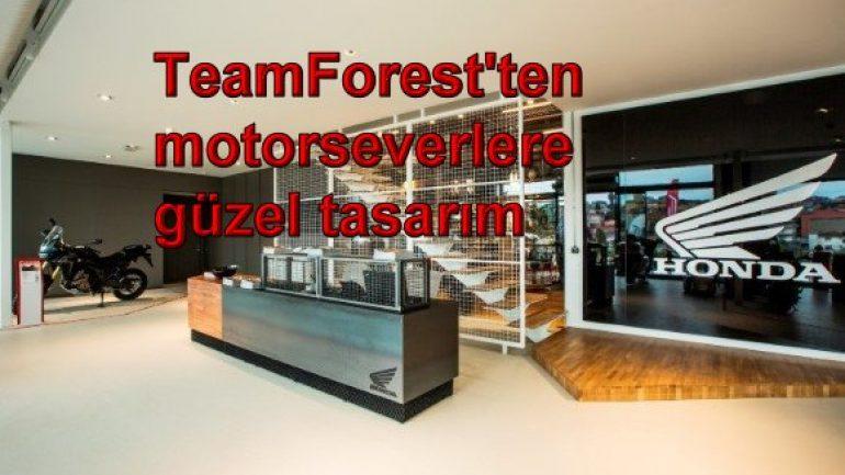 TeamFores'ten motorseverlere özel tasarım