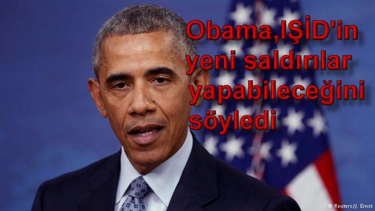 Obama, IŞİD'in yeni saldırılar yapabileceğini söyledi