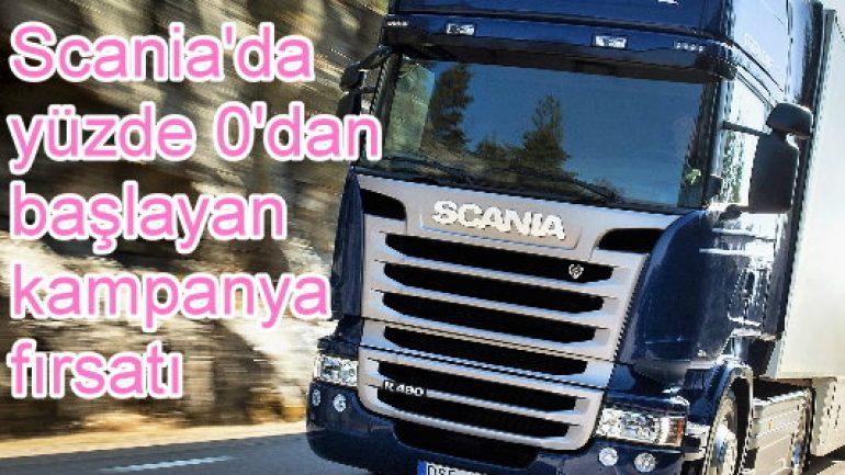 Scania'da yüzde 0'dan başlayan kampanya fırsatı!