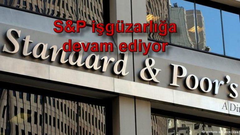 S&P işgüzarlığa devam ediyor