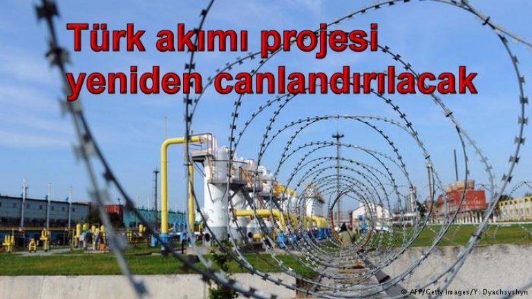 Türk akımı projesi yeniden canlandırılacak