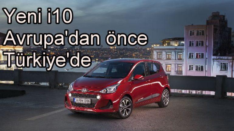 Yeni i10 Avrupa'dan önce Türkiye'de!