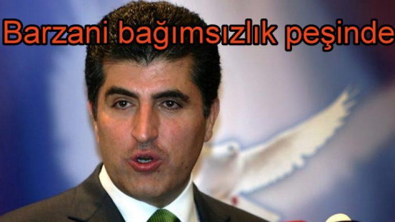 Barzani bağımsızlık peşinde!