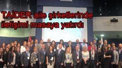TAİDER aile şirketlerinde iletişimi masaya yatırdı