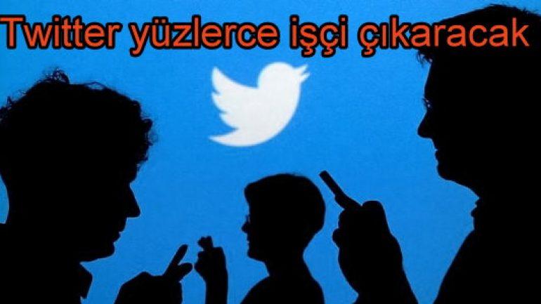 Twitter yüzlerce işçi çıkaracak