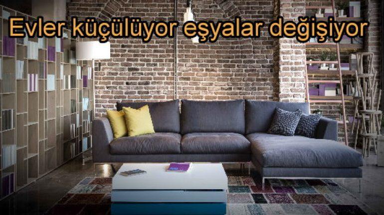 Küçülen evlerle birlikte mobilyalar da küçülüyor