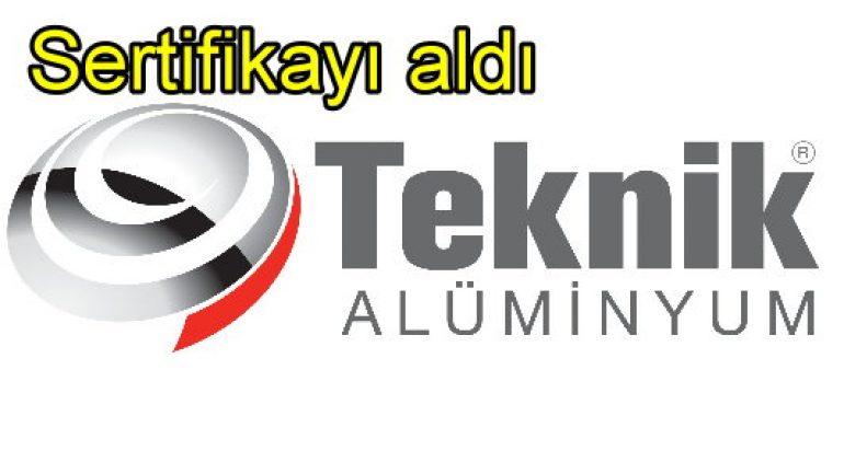 Teknik Alüminyum sertifikayı aldı