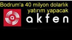 Akfen'den Bodrum'a 40 milyon dolarlık yatırım