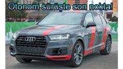Audi'den otonom sürüşte son nokta!
