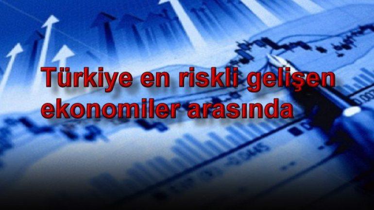 Türkiye en riskli gelişen ekonomiler arasında