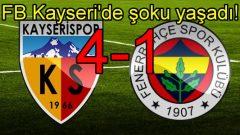 Fenerbahçe Kayseri'de döküldü!