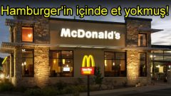 Hamburger'in içinde et yokmuş!