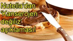 Nutella'dan 'Kanserojen değiliz' açıklaması!