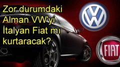 Zordaki Alman VW, Fiat'ın çatısına mı giriyor?