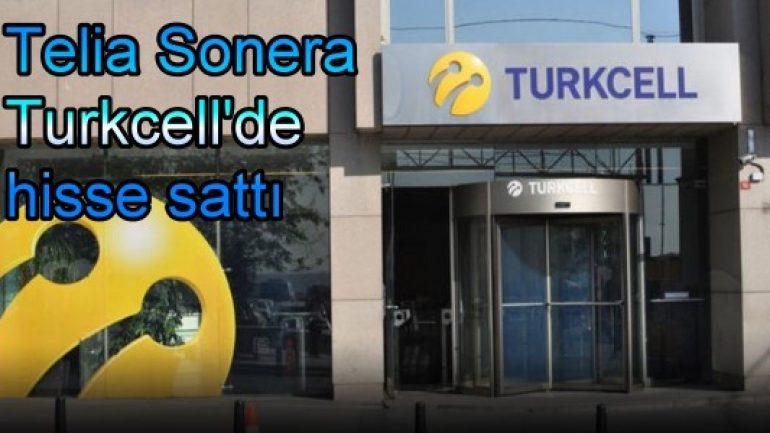 Telia Sonera Turkcell'de hisse sattı