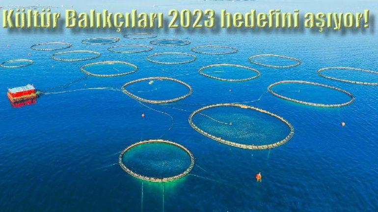 Kültür Balıkçıları 2023 hedefini şimdiden aştı!