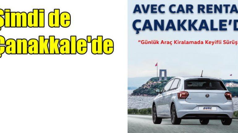 Avec Car Rentals şimdi de Çanakkale'de