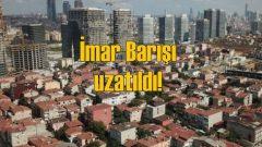 İmar Barışı 31 Aralık'a kadar uzatıldı!