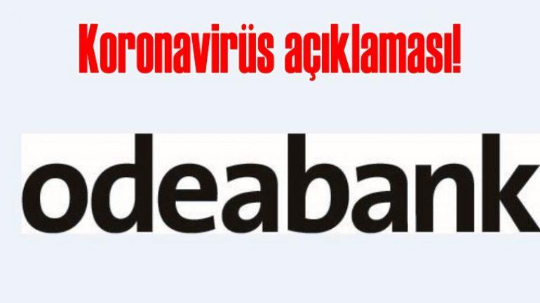 Odeabank'tan koronavirüs salgınına karşı önlem açıklaması!