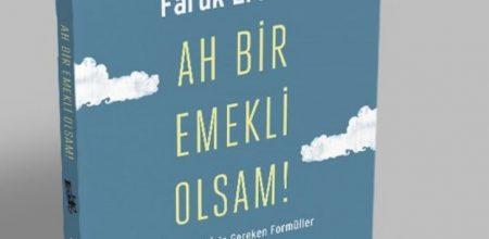 Faruk Erdem, emeklilikle ilgili tüm merak edilenleri kitap haline getirdi